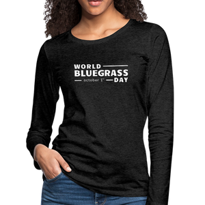 Women's White World Bluegrass Day Long Sleeve T-Shirt - charcoal gray