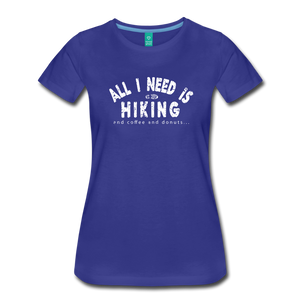Women's All I Need is Hiking T-Shirt - royal blue