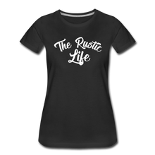 Load image into Gallery viewer, Women's The Rustic Life T-Shirt - black