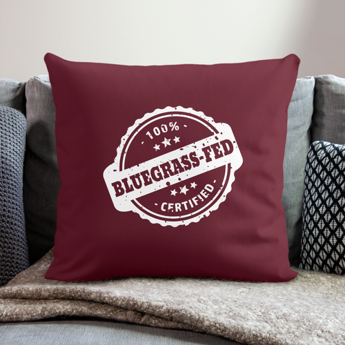 "100% Bluegrass Fed Throw Pillow Cover 17.5"" x 17.5"" - burgundy"