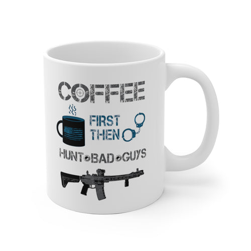 Coffee First - Hunt Bad Guys - White Ceramic Mug - Sniperology