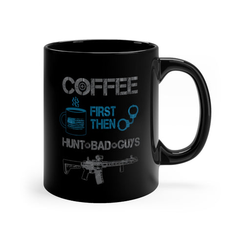 Coffee First - Hunt Bad Guys - Black mug 11oz - Sniperology