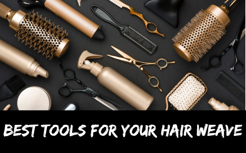 Best Tools for Your Hair Weave-Very Detailed Article to introduce the hair Tools