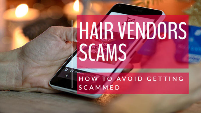 Hair Vendor Scams