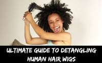Ultimate Guide To Detangling Human Hair Wigs
