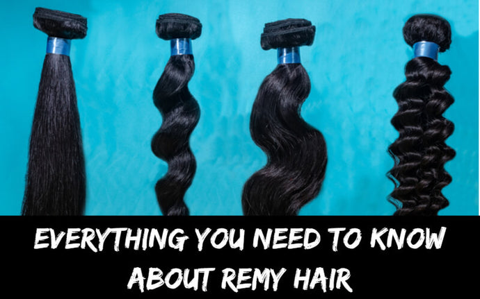 Everything You Need to Know About Remy Hair