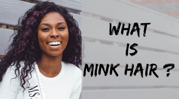 What is Mink Hair? The Truth About Mink Hair Weave