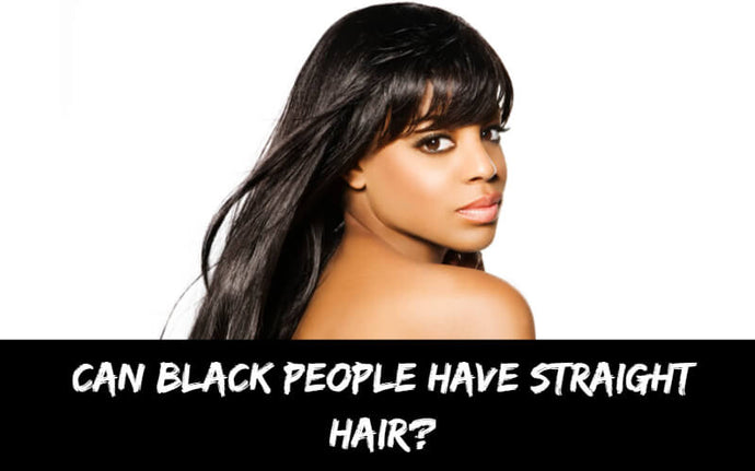 Can Black People Have Straight Hair?