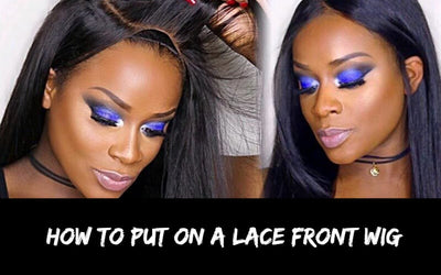 How To Put On A Lace Front Wig