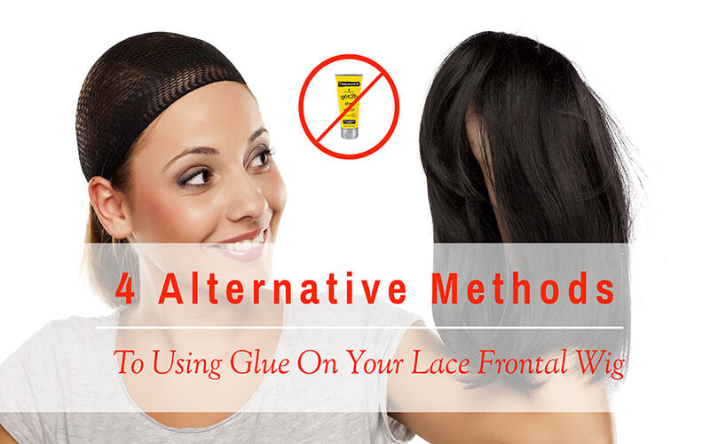 Four Alternative Methods To Using Glue On Your Lace Frontal Wig