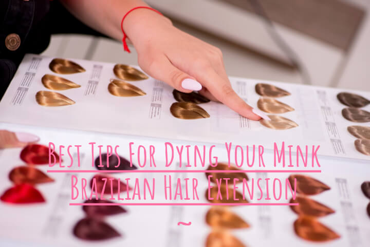 Best Tips For Dying Your Mink Brazilian Hair Extension