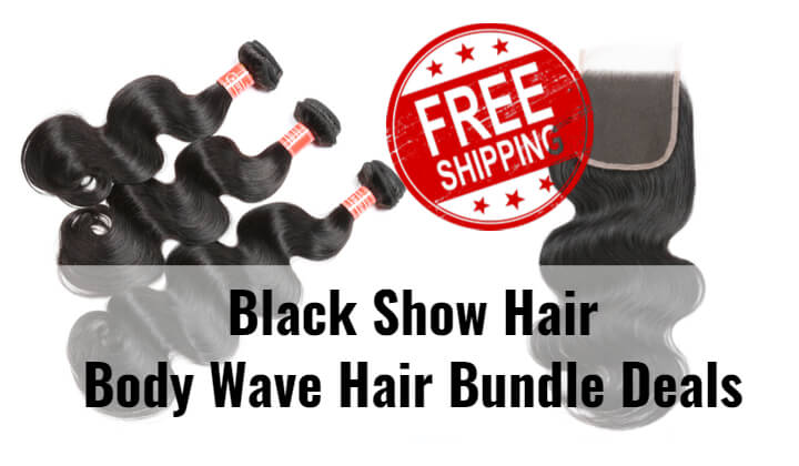 Black Show Hair Body Wave Free Shipping Bundle Deals