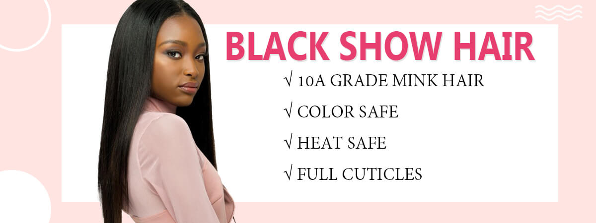Black Show Hair Straight Hair Weaves