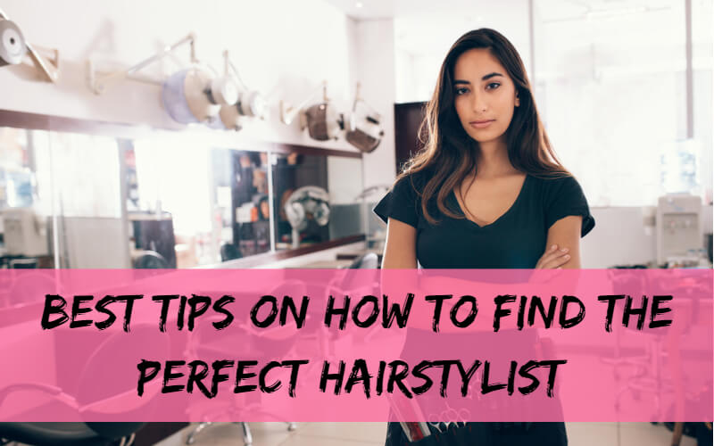 How To Find The Right Hairstylist