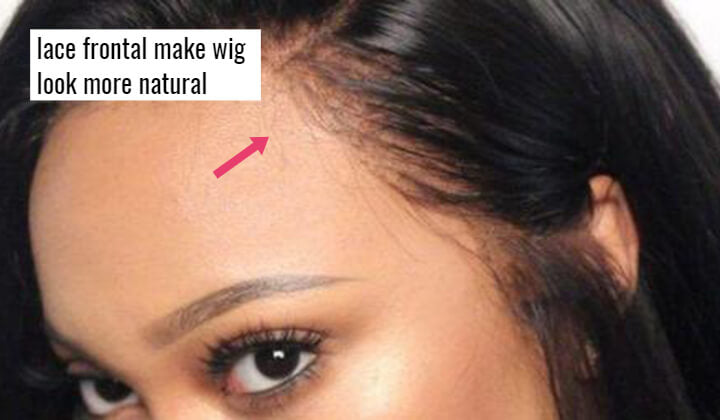 Lace Frontal make your wig look more natural