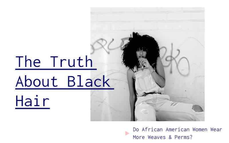 The Truth About Black Hair Do African American Women Wear More Weaves Perms