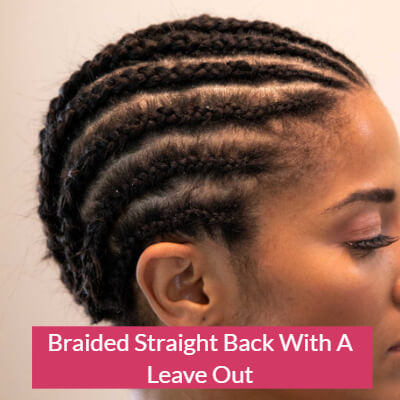 Braided Straight Back With A Leave Out