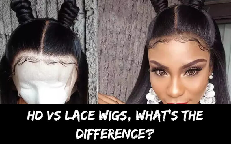 HD VS LACE WIGS, WHAT'S THE DIFFERENCE?