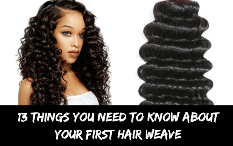 you need to know about your first hair weave