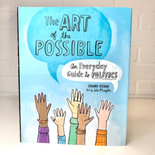 Load image into Gallery viewer, The Art of the Possible: An Everyday Guide to Politics (Hardcover)