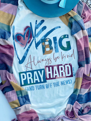 Love Big Pray Hard