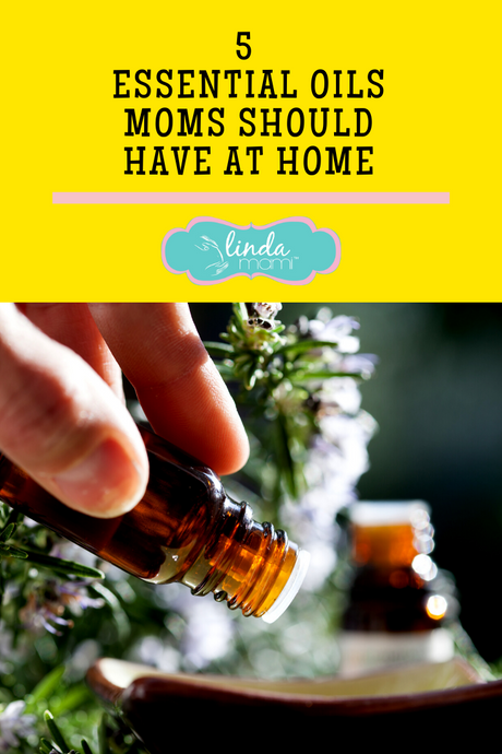 5 Essential Oils Moms Should Have At Home