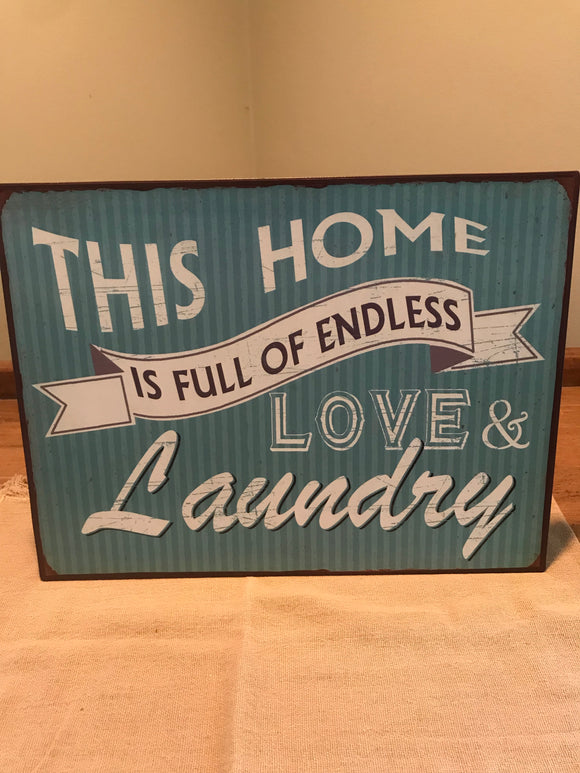 Sign- This Home is full of endless Love & Laundry