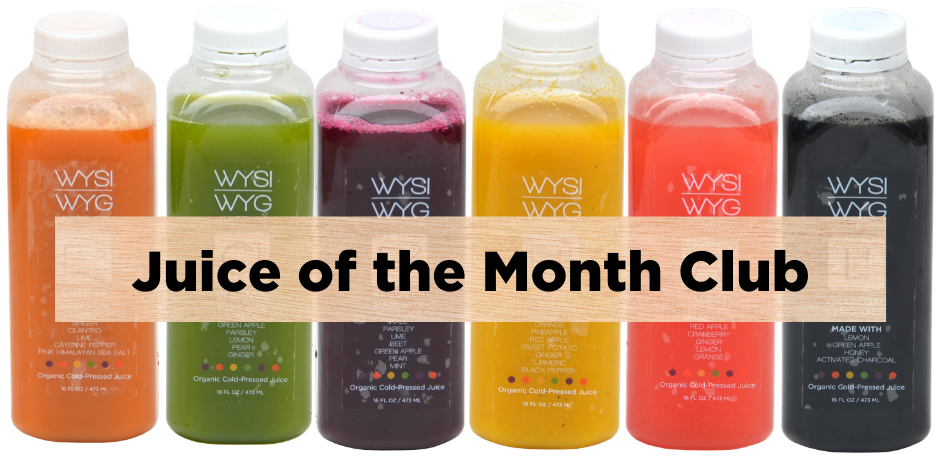 6 Month Subscription | Juice of the Month Club
