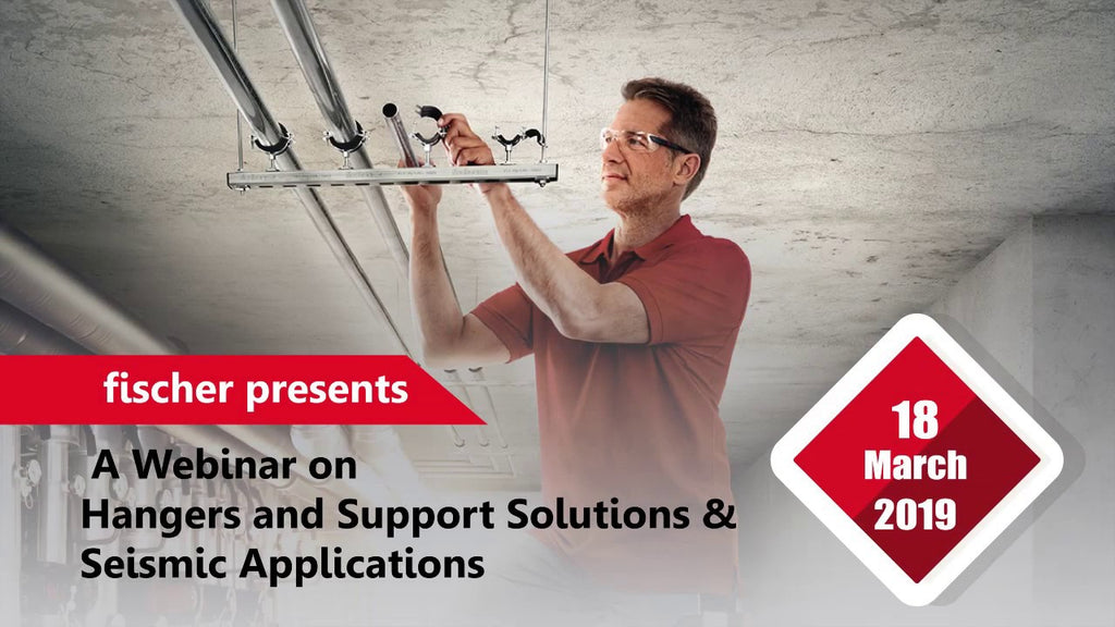 "fischer's webinar on ""Hangers and support Solutions & Seismic applications"" is set to guide you on the different codes and standard requirements required for ..."