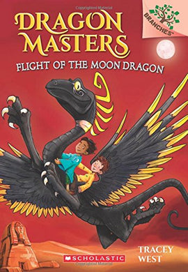Flight of the Moon Dragon (Dragon Masters #6)