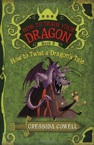 How to Twist a Dragon's Tale (How to Train Your Dragon Book 5)