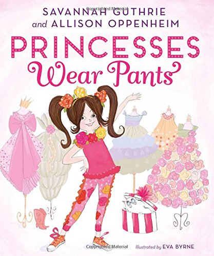 Princesses Wear Pants