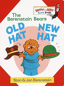 The Berenstain Bears Old Hat New Hat