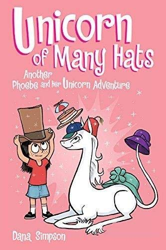 Unicorn of Many Hats: Phoebe and Her Unicorn (Book 7)