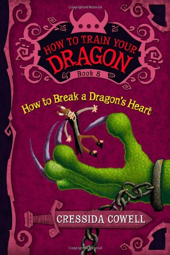 How to Break a Dragon's Heart (How to Train Your Dragon Book 8)