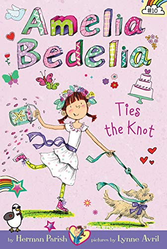 Amelia Bedelia Ties the Knot (Book 10)