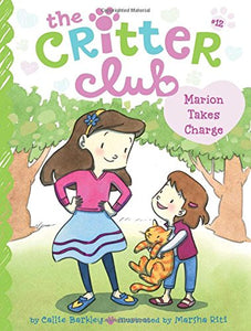 The Critter Club Book 12: Marion Takes Charge