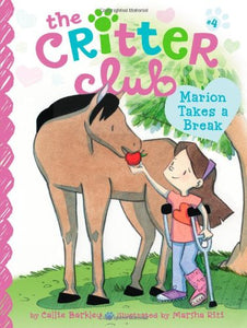 The Critter Club Book 4: Marion Takes a Break
