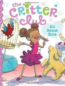 The Critter Club Book 2: All About Ellie