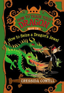How to Seize a Dragon's Jewel (How to Train Your Dragon Book 10)