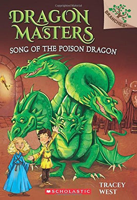 Song of the Poison Dragon (Dragon Masters #5)