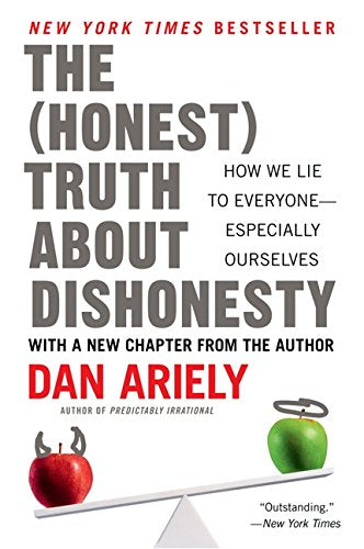 The (Honest) Truth About Dishonesty: How We Lie to Everyone---Especially Ourselves