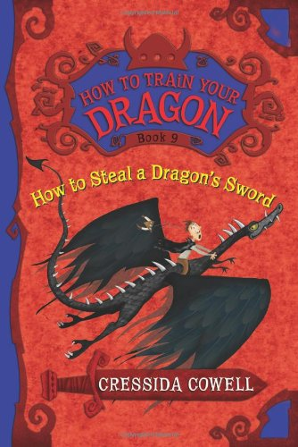 How to Steal a Dragon's Sword (How to Train Your Dragon Book 9)