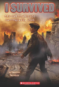 I Survived the San Francisco Earthquake, 1906 (Book 5)