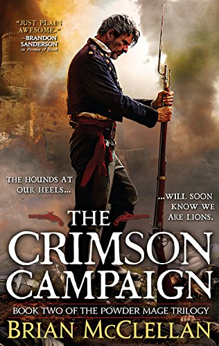 The Crimson Campaign (The Powder Mage Trilogy Book 2)