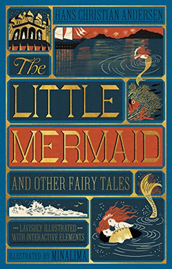 The Little Mermaid and Other Fairy Tales (Illustrated with Interactive Elements)
