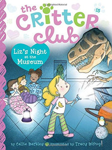 The Critter Club Book 15: Liz's Night at the Museum
