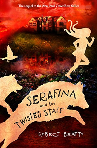 Serafina and the Twisted Staff (Book 2)