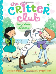 The Critter Club Book 5: Amy Meets Her Stepsister