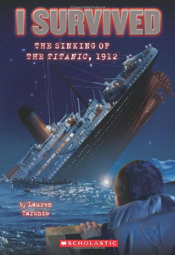 I Survived the Sinking of the Titanic, 1912 (Book 1)